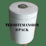 TermiteMansion 8 Pack